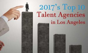 Top Talent Agencies Los Angeles 2017